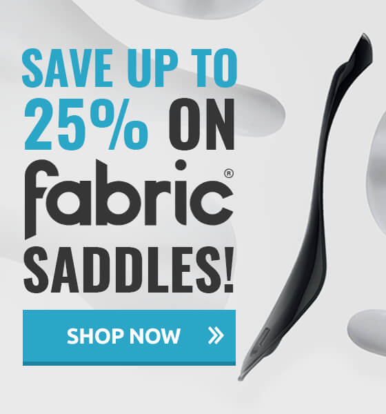 Save up to 25% on Fabric Saddles!