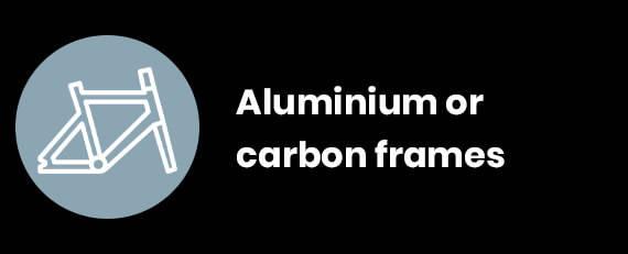 Aluminium or carbon frames
