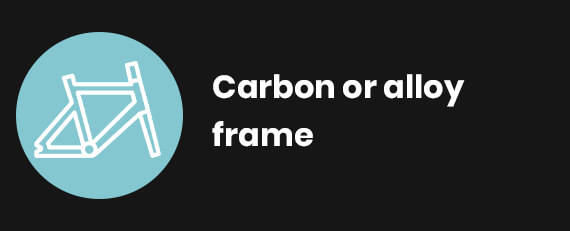 Carbon or Alloy frame