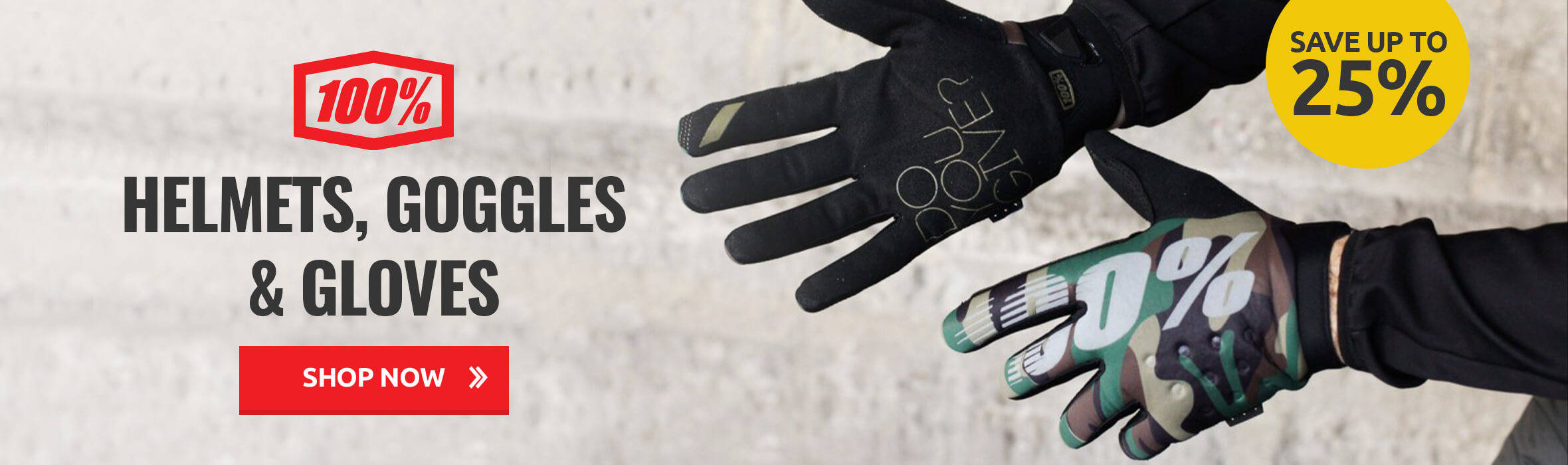 Save up to 25% on 100% Helmets, Goggles & Gloves
